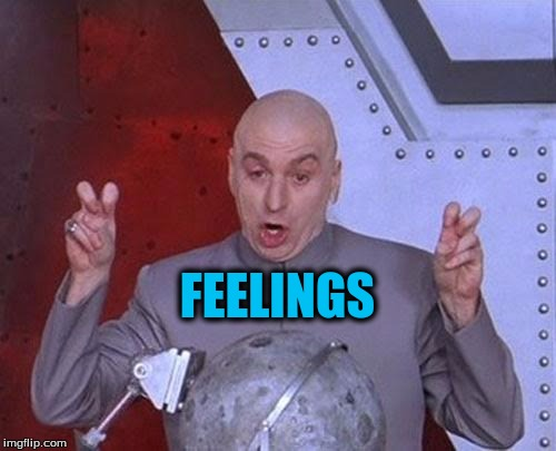 Dr Evil Laser Meme | FEELINGS | image tagged in memes,dr evil laser | made w/ Imgflip meme maker