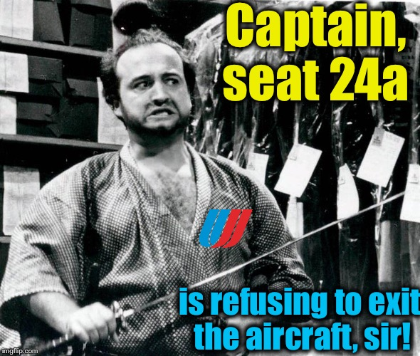 Captain, seat 24a is refusing to exit the aircraft, sir! | made w/ Imgflip meme maker