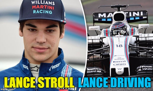One for the Formula 1 fans... | LANCE STROLL LANCE DRIVING | image tagged in memes,formula 1,lance stroll,motorsport,motor sport,sport | made w/ Imgflip meme maker