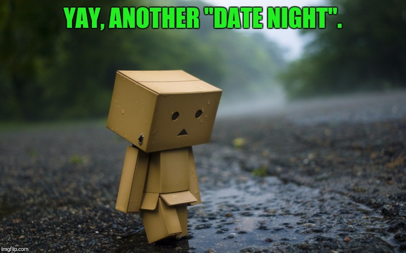 "YAY, ANOTHER ""DATE NIGHT"". 