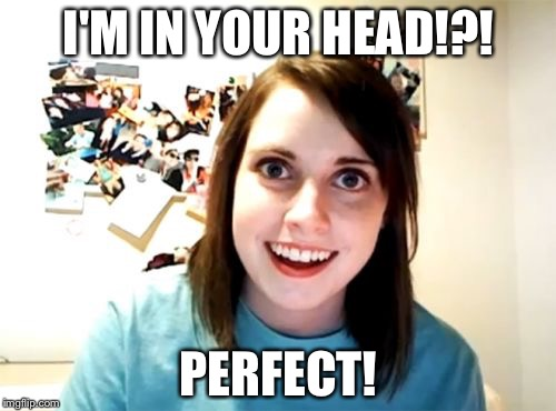 I'M IN YOUR HEAD!?! PERFECT! | made w/ Imgflip meme maker