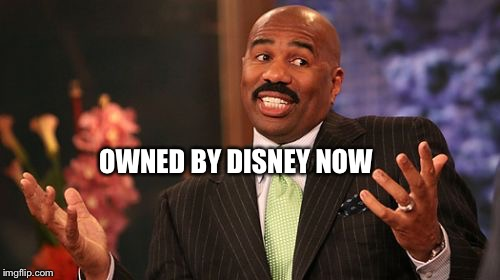 Steve Harvey Meme | OWNED BY DISNEY NOW | image tagged in memes,steve harvey | made w/ Imgflip meme maker