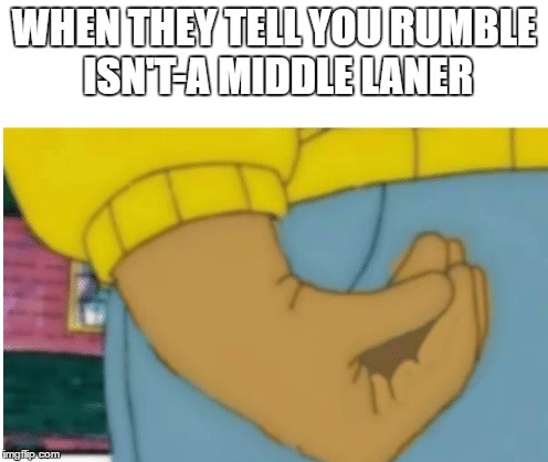 Rumble Build Guide Outdated Memes And Also A Rumble Guide
