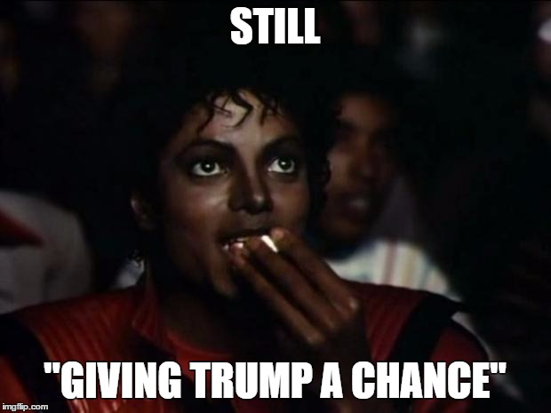 """just give trump a chance"" 