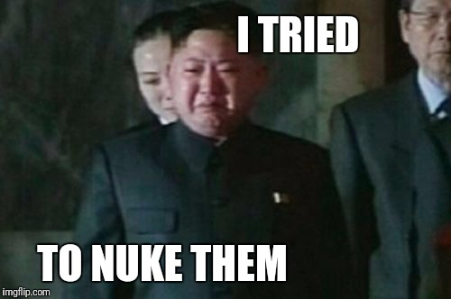I TRIED TO NUKE THEM | made w/ Imgflip meme maker