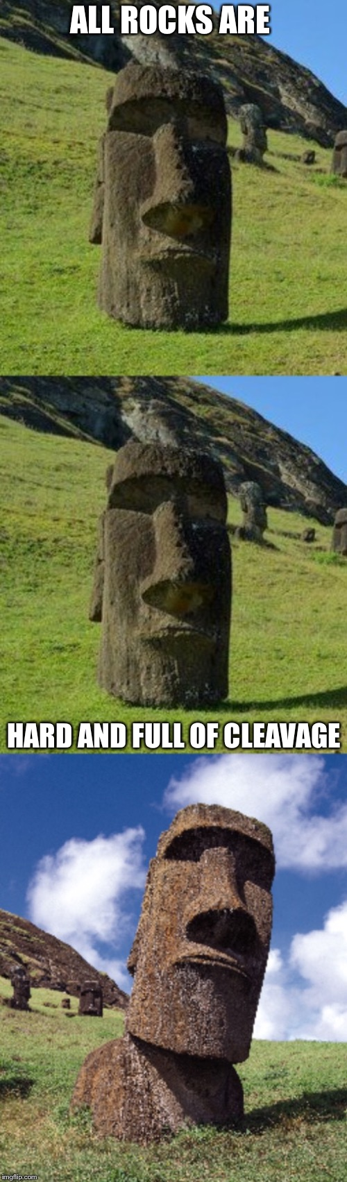 Bad Pun Moai | ALL ROCKS ARE HARD AND FULL OF CLEAVAGE | image tagged in bad pun moai,funny,memes | made w/ Imgflip meme maker