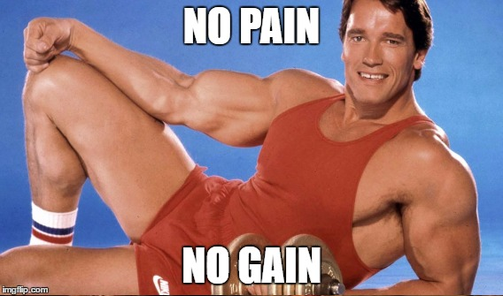 NO PAIN NO GAIN | made w/ Imgflip meme maker