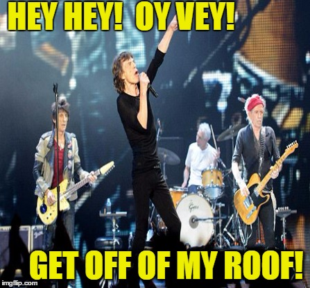 HEY HEY!  OY VEY! GET OFF OF MY ROOF! | made w/ Imgflip meme maker