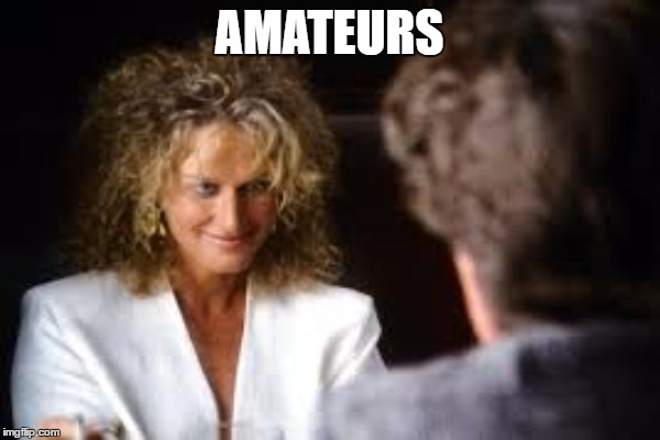 AMATEURS | made w/ Imgflip meme maker