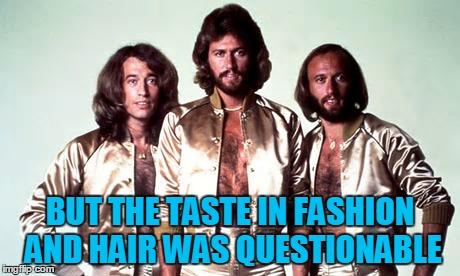BUT THE TASTE IN FASHION AND HAIR WAS QUESTIONABLE | made w/ Imgflip meme maker