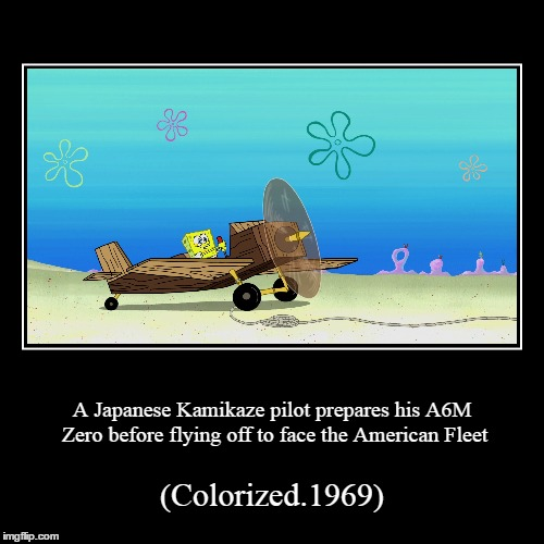A Japanese Kamikaze pilot prepares his A6M Zero before flying off to face the American Fleet | (Colorized.1969) | image tagged in funny,ww2,world war 2,ww1,ww3,cod | made w/ Imgflip demotivational maker