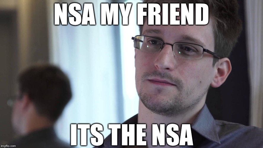 NSA MY FRIEND ITS THE NSA | made w/ Imgflip meme maker