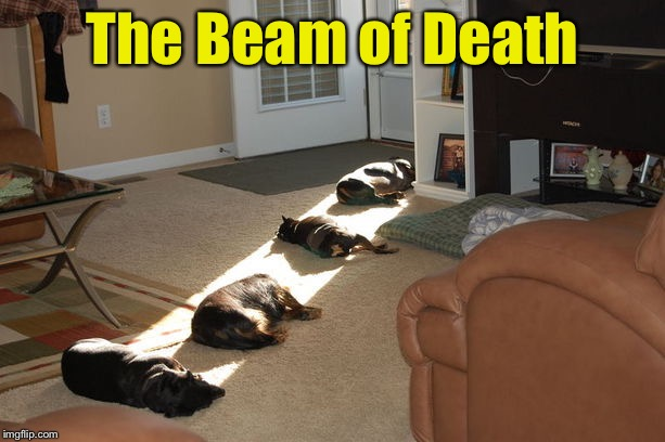 The Beam of Death | The Beam of Death | image tagged in memes,sun | made w/ Imgflip meme maker