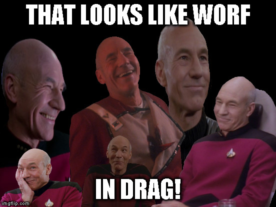 THAT LOOKS LIKE WORF IN DRAG! | made w/ Imgflip meme maker