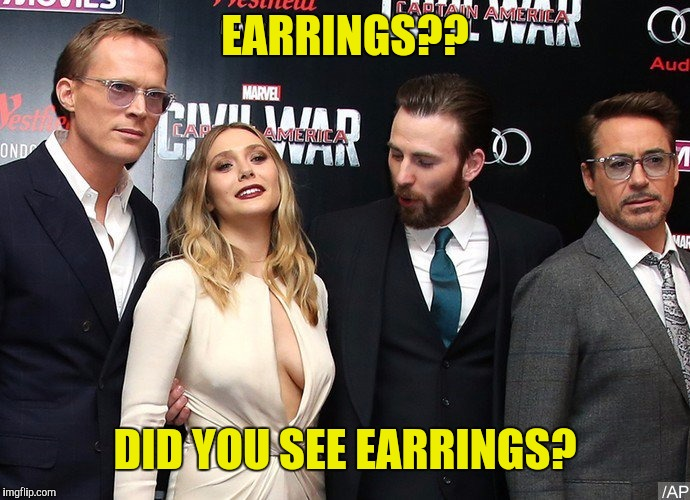 EARRINGS?? DID YOU SEE EARRINGS? | made w/ Imgflip meme maker