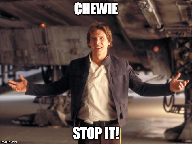 CHEWIE STOP IT! | made w/ Imgflip meme maker