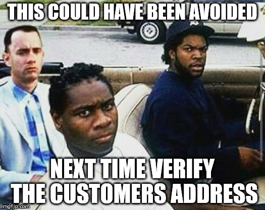The face you make when you end Up At the Wrong Place | THIS COULD HAVE BEEN AVOIDED NEXT TIME VERIFY THE CUSTOMERS ADDRESS | image tagged in address,well this is awkward,awkwardmoment | made w/ Imgflip meme maker