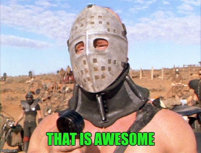 Hugh Mongus | THAT IS AWESOME | image tagged in hugh mongus | made w/ Imgflip meme maker