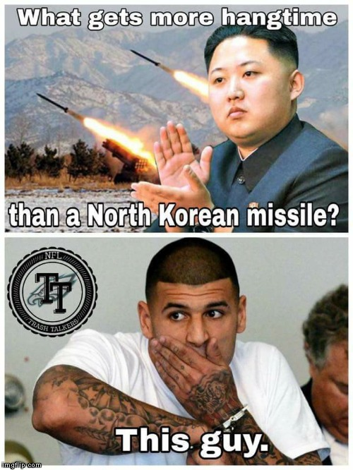 Hernandez and some hang time... | image tagged in aaron hernandez,new england patriots,north korea | made w/ Imgflip meme maker