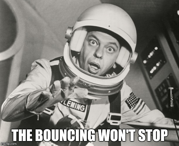 Don Knotts, Reluctant Astronaut afloat,,, | THE BOUNCING WON'T STOP | image tagged in don knotts,reluctant astronaut afloat | made w/ Imgflip meme maker