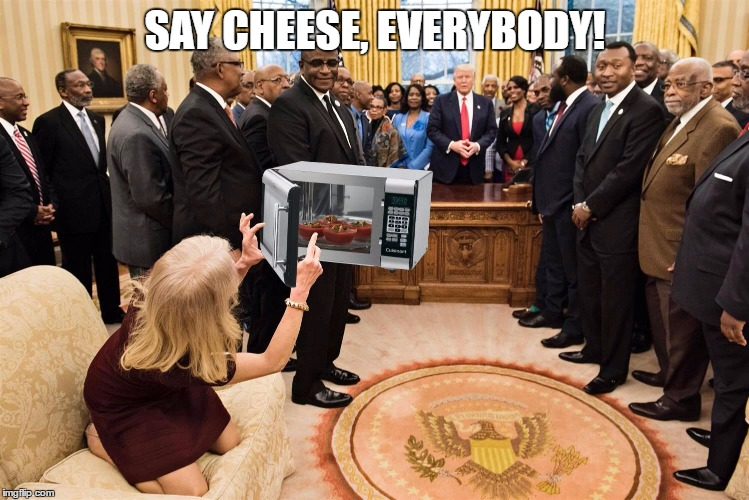 It's About Time I Memed This... | SAY CHEESE, EVERYBODY! | image tagged in donald trump,microwave camera | made w/ Imgflip meme maker