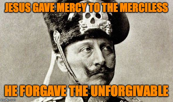 JESUS GAVE MERCY TO THE MERCILESS HE FORGAVE THE UNFORGIVABLE | image tagged in face of mercy | made w/ Imgflip meme maker