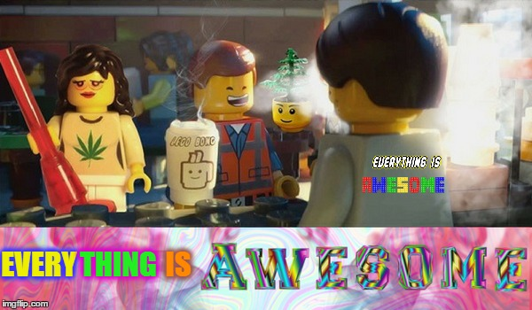 4:20 LEGO GET HIGH  |  THING; IS; EVERY | image tagged in happy 420,420,lego marijuana,memes,funny | made w/ Imgflip meme maker
