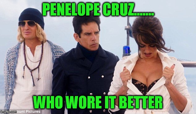 PENELOPE CRUZ....... WHO WORE IT BETTER | made w/ Imgflip meme maker
