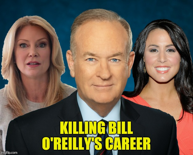 He is about to enter the no cleavage zone! | KILLING BILL O'REILLY'S CAREER | image tagged in bill o'reilly,andrea tantaros,wendy walsh | made w/ Imgflip meme maker