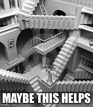 Death stairs | MAYBE THIS HELPS | image tagged in death stairs | made w/ Imgflip meme maker