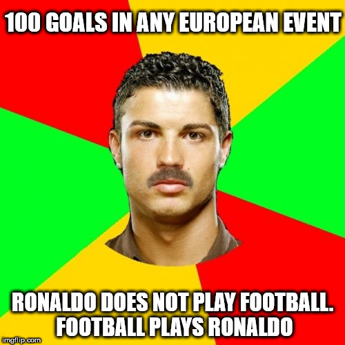 Portuguese | 100 GOALS IN ANY EUROPEAN EVENT RONALDO DOES NOT PLAY FOOTBALL. FOOTBALL PLAYS RONALDO | image tagged in memes,portuguese | made w/ Imgflip meme maker