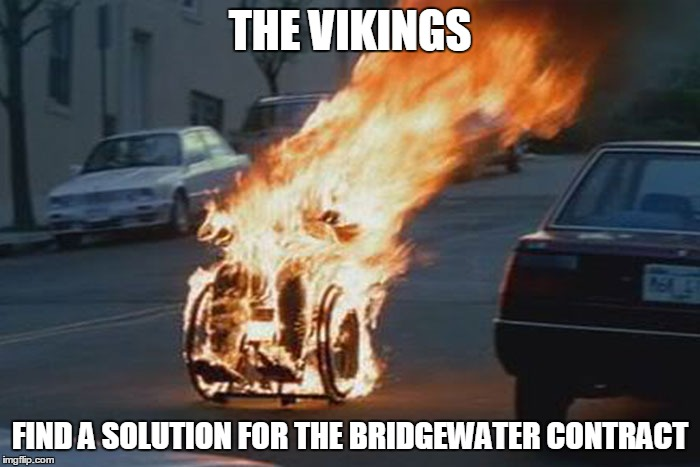 THE VIKINGS FIND A SOLUTION FOR THE BRIDGEWATER CONTRACT | image tagged in wheelchair | made w/ Imgflip meme maker