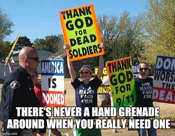 Today's idiots on parade  | THERE'S NEVER A HAND GRENADE AROUND WHEN YOU REALLY NEED ONE | image tagged in political meme | made w/ Imgflip meme maker