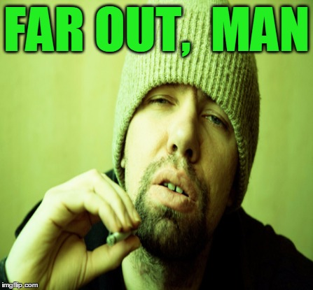 FAR OUT,  MAN | made w/ Imgflip meme maker