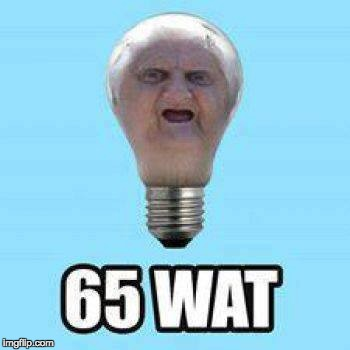 Lightbulbs in the meme world | image tagged in dank memes,trololol | made w/ Imgflip meme maker