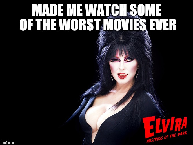 One more time, the cleavus de milo | MADE ME WATCH SOME OF THE WORST MOVIES EVER | image tagged in elvira,cleavage week | made w/ Imgflip meme maker