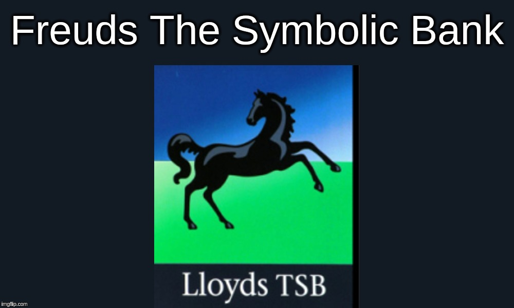 Freuds The Symbolic Bank Lloyds Tsb Black Horse Logo Imgflip