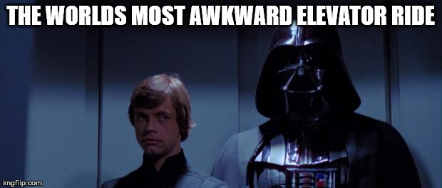 Star Wars Elevator | THE WORLDS MOST AWKWARD ELEVATOR RIDE | image tagged in star wars elevator | made w/ Imgflip meme maker