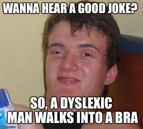 "And he says, ""Wait, hold up a min tits""  