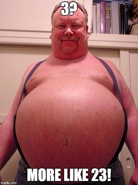 3? MORE LIKE 23! | made w/ Imgflip meme maker