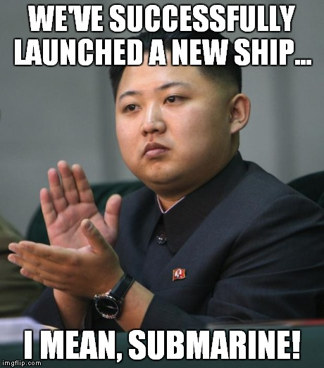 WE'VE SUCCESSFULLY LAUNCHED A NEW SHIP... I MEAN, SUBMARINE! | made w/ Imgflip meme maker
