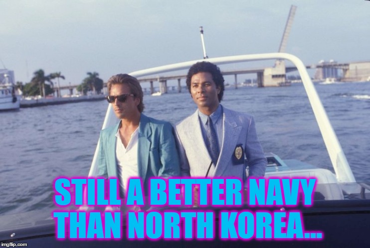 STILL A BETTER NAVY THAN NORTH KOREA... | made w/ Imgflip meme maker