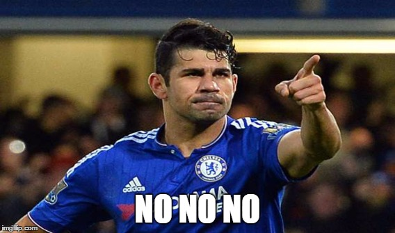 costa | NO NO NO | image tagged in diego | made w/ Imgflip meme maker