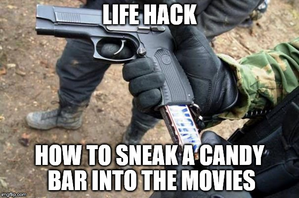 LIFE HACK HOW TO SNEAK A CANDY BAR INTO THE MOVIES | image tagged in snickers | made w/ Imgflip meme maker