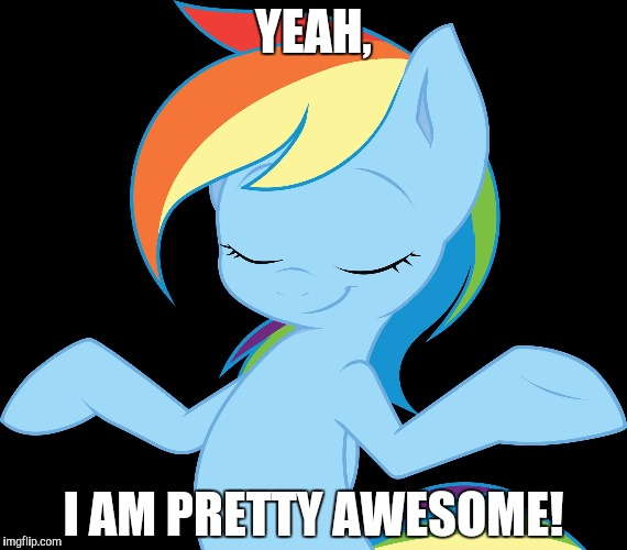 Yeah rd | YEAH, I AM PRETTY AWESOME! | image tagged in yeah rd | made w/ Imgflip meme maker