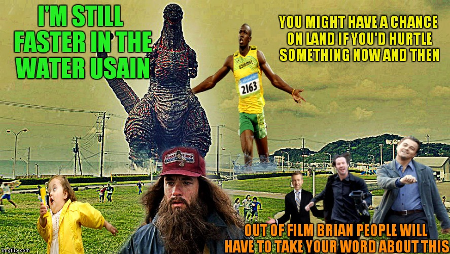 Sometimes you gotta memestrocity... | I'M STILL FASTER IN THE WATER USAIN OUT OF FILM BRIAN PEOPLE WILL HAVE TO TAKE YOUR WORD ABOUT THIS YOU MIGHT HAVE A CHANCE ON LAND IF YOU'D | image tagged in memestrocity of usainity,memestrocity,just because,photoshop | made w/ Imgflip meme maker