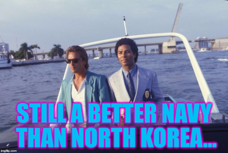 The reason being their boat actually floats... :) | STILL A BETTER NAVY THAN NORTH KOREA... | image tagged in miami vice boat,memes,north korea,kim jong un,miami vice,tv | made w/ Imgflip meme maker