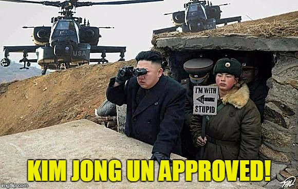 KIM JONG UN APPROVED! | made w/ Imgflip meme maker