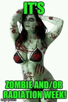 Radioactive Zombie Cleavage  | F | image tagged in cleavage week,radiation zombie week,zombie,zombie week | made w/ Imgflip meme maker