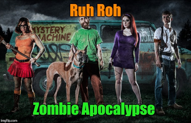 Scooby Doo and the Zombie Apocalypse   | Ruh Roh Zombie Apocalypse | image tagged in zombies,zombie week,radiation zombie week | made w/ Imgflip meme maker